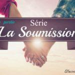 Série La soumission - 3e partie Lui dire je t'aime