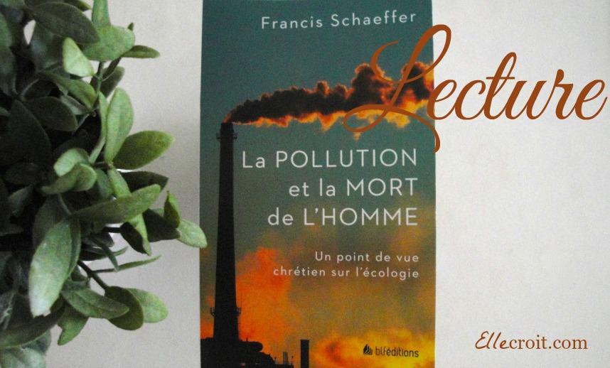la pollution et la mort de l'homme francis schaeffer ellecroit.com