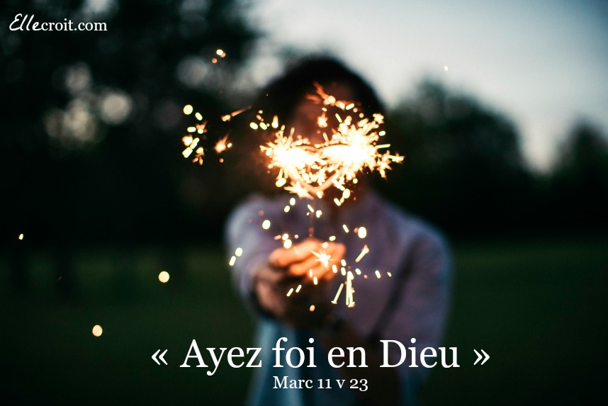marc 11.23 foi en Dieu ellecroit.com