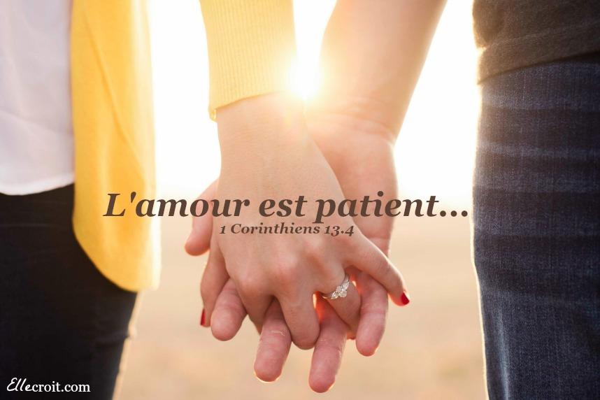 L'amour est patient... 1 Corinthiens 13.4 ellecroit.com
