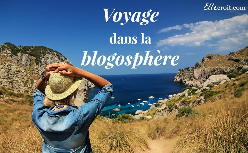 voyage dans la blogosphere ellecroit.com
