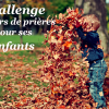 Challenge : 30 jours de prières pour ses enfants