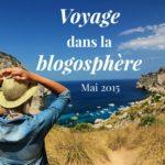 Voyage dans la blogosphère mai 2015