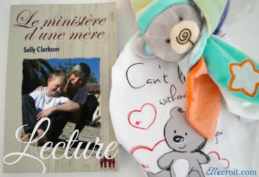 Le ministère d'une mère Sally clarkson ellecroit.com