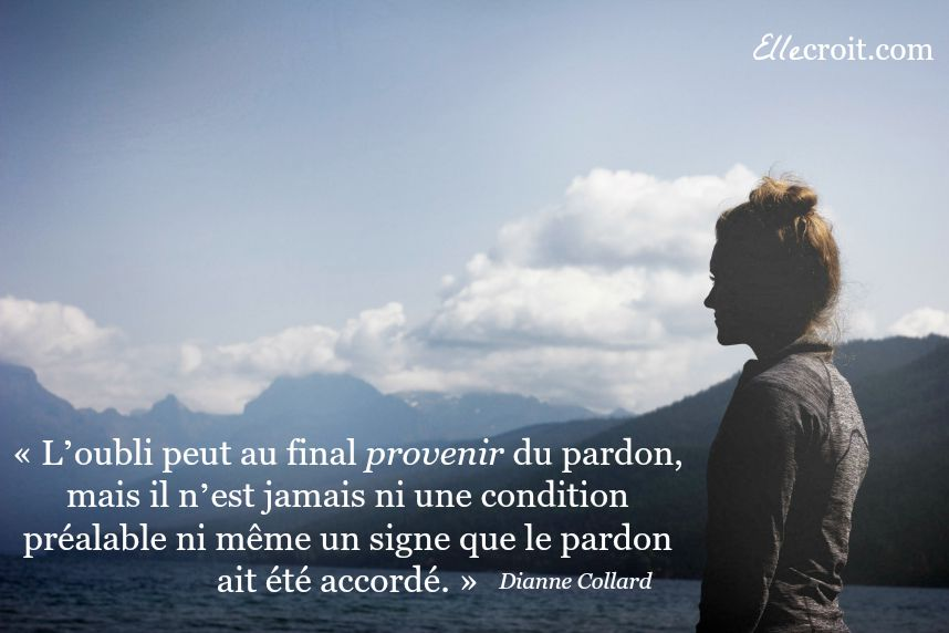 pardon oubli citation dianne collard ellecroit.com