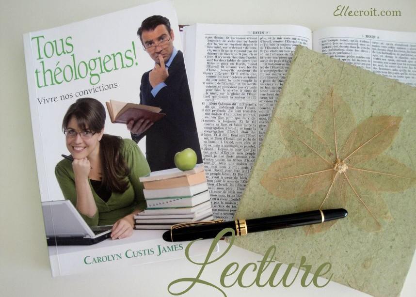 tous théologiens vivre nos convictions cary custis james ellecroit.com