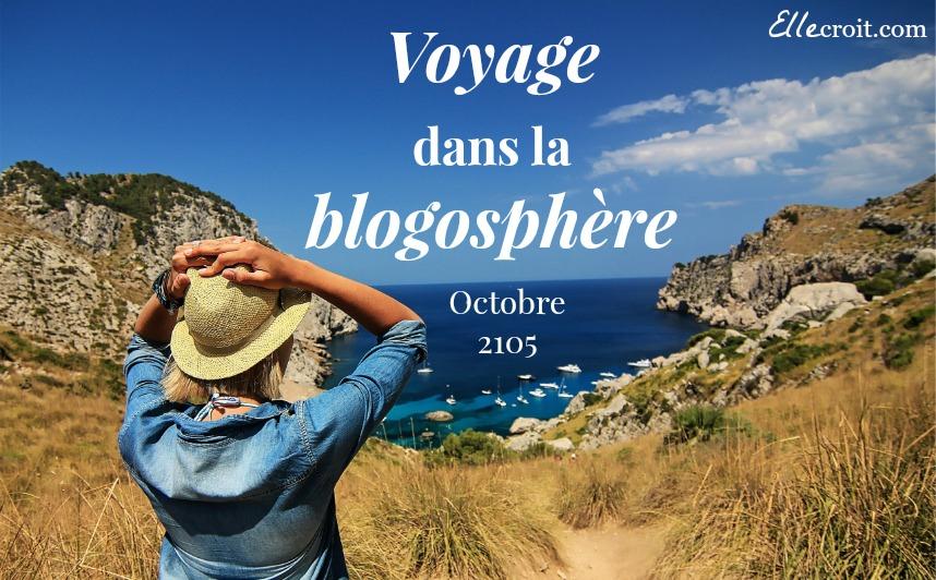 voyage dans la blogosphere octobre 2015 ellecroit.com