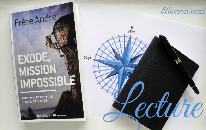 exode mission impossible frère André ellecroit.com