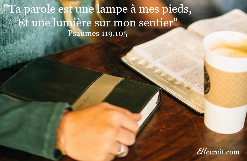psaumes 119.105 parole de Dieu ellecroit.com