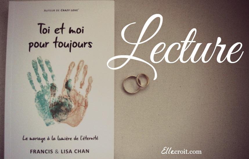 toi et moi pour toujours francis Lisa Chan ellecroit.com