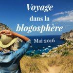 Voyage dans la blogosphère – Mai 2016