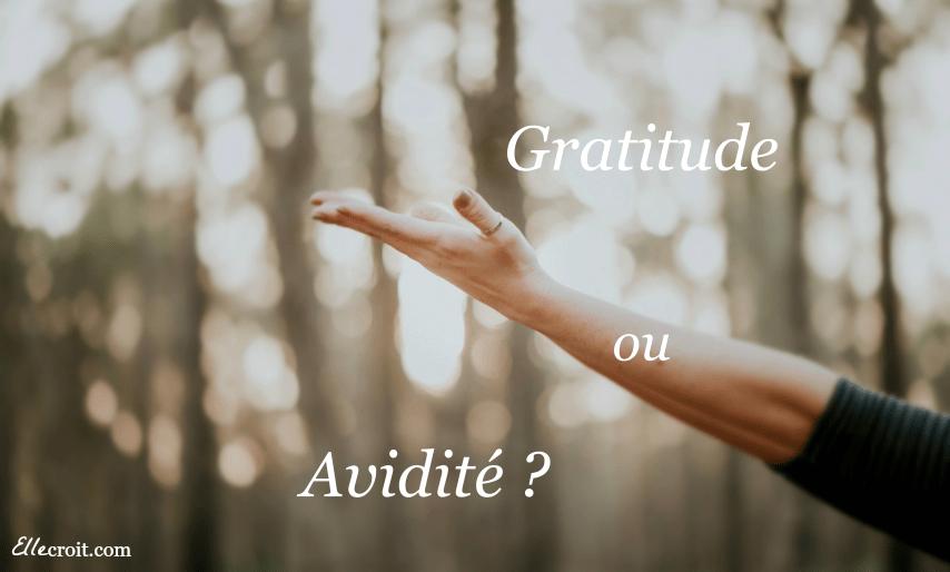 gratitude ou avidité ellecroit.com