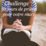 Challenge : 30 jours de prières pour votre mari