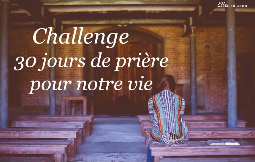 challenge prière pour notre vie
