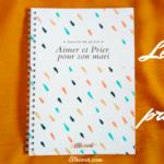 Journal de prière – Aimer et prier pour son mari