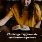 Challenge méditation/prière : Ce Dieu en qui nous devons avoir confiance